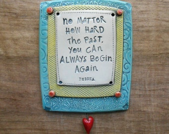 """Green Ceramic Wall Plaque """"No Matter How Hard the Past You Can Always Begin Again"""" Buddha; Starting Over; Fresh Starts; New Beginnings"""