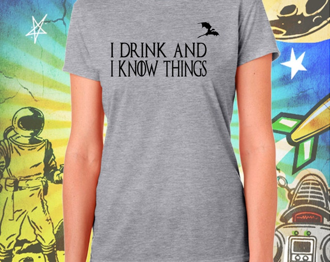 Tyrion's Creed - I Drink and I Know Things on Gray Women's Tee
