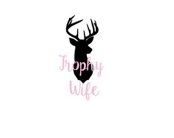 Trophy Wife Deer Decal