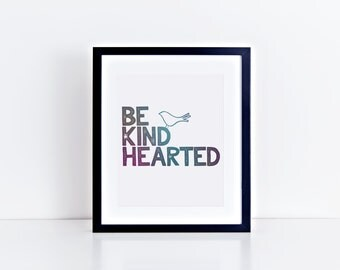 Be Kind Hearted | INSTANT DOWNLOAD