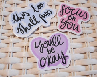 Typography Positivity Quotes Sticker Set - This Too Shall Pass (OK Go), You'll Be Okay and Focus on You