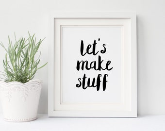 Gift for Crafter, Let's Make Stuff, Instant Download Printable Art, 8x10 Art Print, Typography Quotes, Craft Room Decor, Create Sign