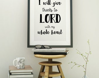 Bible Verse Print,Christian Art Print,I will give thanks to The Lord with my whole heart-psalm 91,Scripture Bible print,Bible verse print,