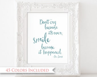 Smile Because It Happened - Digital Wall Art Print PRINTABLE Digital Dont Cry Because Its Over Dr Seuss Quote Happiness Cheer Up Watercolor