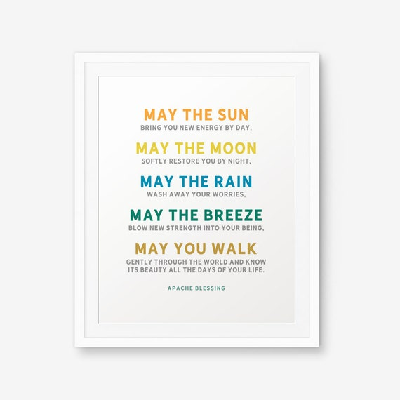 Apache Blessing Quote May The Sun Bring You New Energy By