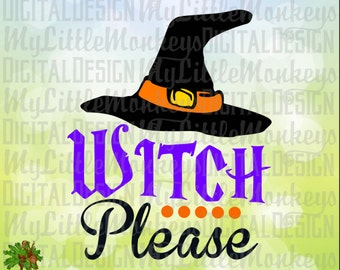 Witch Please Witch Hat Halloween Design Digital Clipart and Cut File Jpeg Png SVG EPS DXF Instant Download