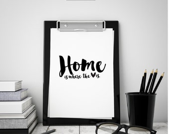 Home is where the heart is, Home Quote, Black and White Poster Printable, Home Decor Wall Art, Home Print, Typography Poster Art, Home sign