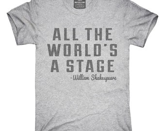 All The Worlds A Stage William Shakespeare T-Shirt, Hoodie, Tank Top, Gifts