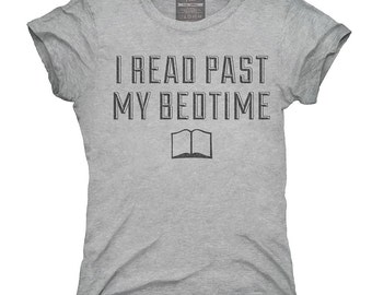 I Read Past My Bedtime T-Shirt, Hoodie, Tank Top, Gifts