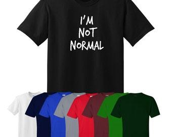 I'm Not Normal T-shirt Print Mens Womens Tee S-XXL UK Ships Worldwide