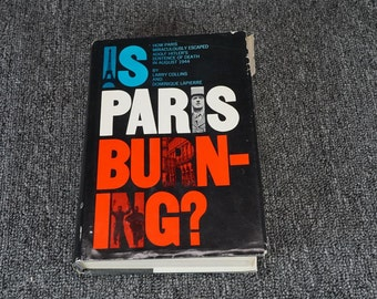 Is Paris Burning By Larry Collins And Dominique Lapierre 1965