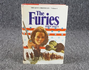 The Furies By John Jakes The Kent Chronicles Volume Four 1976