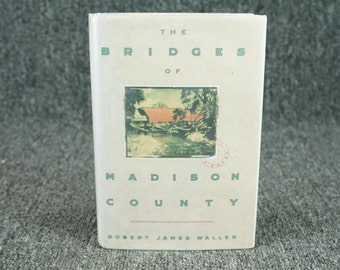 The Bridges Of Madison County By Robert James Waller C. 1992