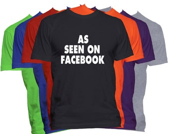 Facebook T-Shirt As Seen On Facebook Humor Funny Men's T Shirt