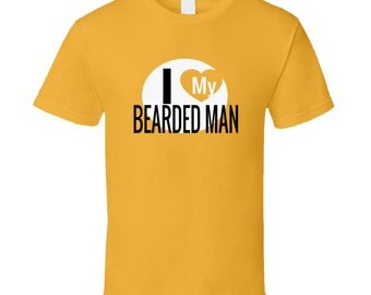 I Love My Bearded Man T Shirt
