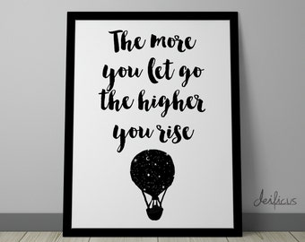 The more you let go the higher you rise Digital Art Print - Inspirational balloon Wall Art, Motivational Quote Art, Printable Typography Art