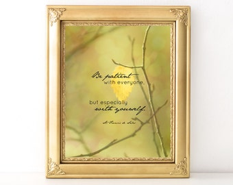 Be Patient With Yourself Print / Every Day Spirit / Inspirational Wall Art / Dorm Decor / Encouraging Quote / Uplifting Wall Art