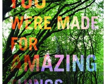 You Were Made for Amazing Things Print