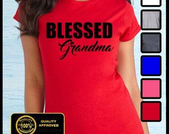 BLESSED GRANDMA SHIRT, Best Grandma Ever, Funny Granny Shirt, Blessed T-shirt