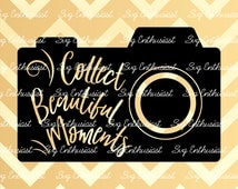 Collect beautiful moments SVG, Photography SVG cutting file, Cricut, Dxf, PNG, Vinyl, Eps, Cut Files, Clip Art, Vector, Quote, Sayings