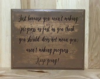 Just because custom sign, inspirational quote, uplifting wood sign, positive quotes, custom wooden sign, inspirational wall art