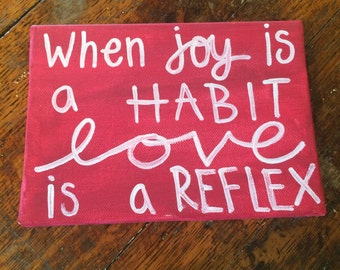 When Joy is a Habit Canvas Painting