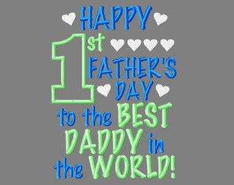 Buy 3 get 1 free! Happy 1st father's day to the best daddy in the world! applique embroidery design, Father's day, first, daddy, 5x7 4x4