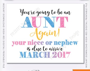 """Going to be an Aunt Again Sign, 8.5x11"""" Instant Download Digital Printable, Niece or Nephew Due MARCH 2017 -see shop for other months"""
