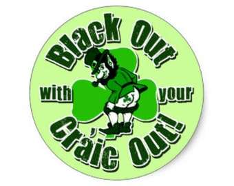 Black Out with Your Craic Out St Patty's Day T-shirt