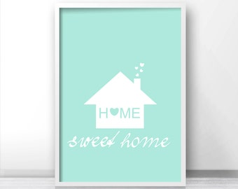 Home Sweet Home Wall Art Print, Digital Download Art Quote, Printable Wall Art, Mint Home Decor Art, Housewarming Gift Idea, Digital Quote