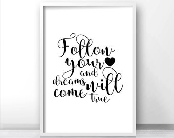 Digital Download Art, Quote Print, Printable Typography Wall Art,  Black And White Art, Inspirational Wall Art,  Follow Your Heart Art Print