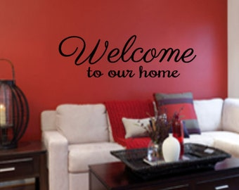 Welcome to our home, Vinyl Wall Decal, Home Decor, Family, Entryway, Living Room, Vinyl Lettering, Welcome, New Home, Custom decal