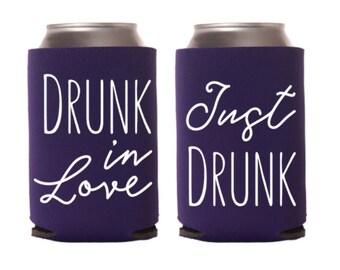 12+ Drunk in Love Can Cooler, Just Drunk Beverage Insulator, Bachelorette Favor, Can Holder, Bridal Party Bottle Insulator, Bridesmaid Gift