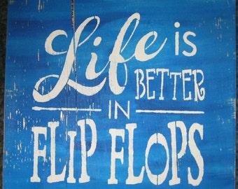 Life is better in Flip Flops   Wall art/Primitive/ Rough Board/beach/lake