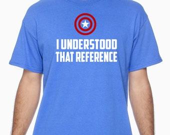 I Understood That Reference Captain America Steve Rogers Avengers Marvel Tshirt