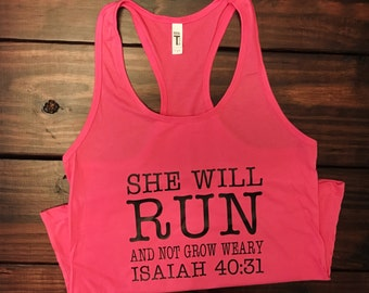 She will run and not grow weary ~ Isaiah 40:31 (The Ideal Racerback Tank - Pink)