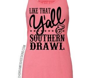 Y'all & Southern Drawl Flowy Racerback