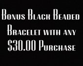 Free Black beaded bracelet with any purchase of 30.00 or more