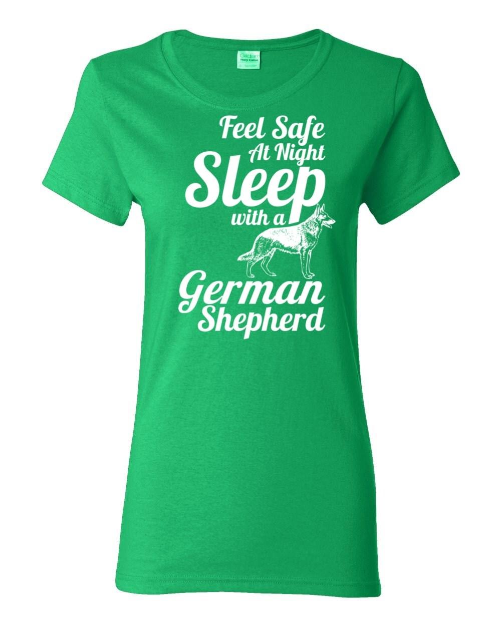 German Shepherd T-shirt - Feel Safe at Night Sleep With a German Shepherd Womens T-shirt - My Dog German Shepherd T-shirt