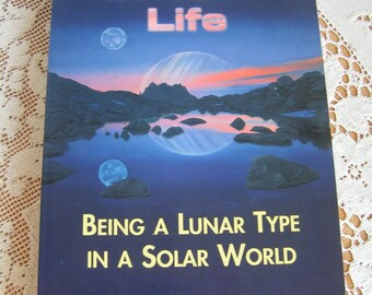 Vintage The Moon in Your Life Being a Lunar Type in a Solar World Book by Donna Cunningham 1996