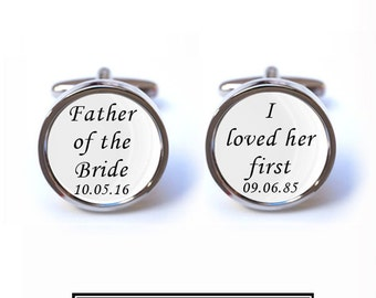 Custom Father of the Bride, I Loved Her First Wedding Cufflinks