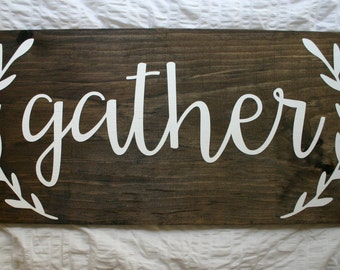 Gather {Wooden Rustic Sign}