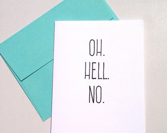 Oh hell no card - nope, encouragement, just because, apology, I'm sorry, blank inside, greeting card