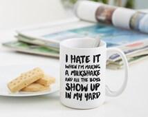 My Milkshake Brings all the Boy to the Yard funny Mug | Funny Gifts
