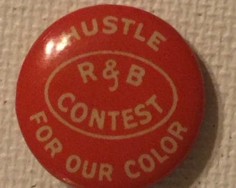 Hustle For Our Color R & B Contest - Vintage Pin Button