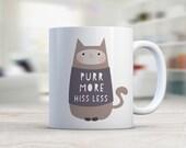 PURR More HISS Less/  Ceramic Coffee Mug/ Coffee Lover/ Cat Mug/ Cat Lover/ Pet Lover/ Animal Lover/ Cat Mug/ Mug