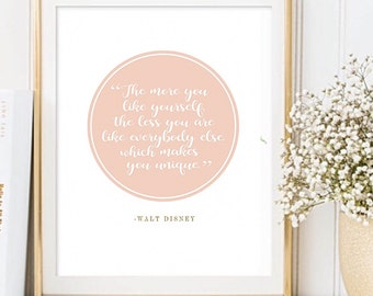 The more you like yourself, the less you are like everybody else, which makes you unique Walt Disney Blush Print