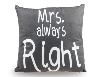 Decorative pillow Mrs Always Right