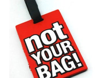 Luggage Tag - NOT Your Bag (Red)