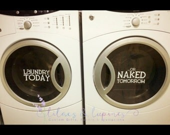 Laundry Today or Naked Tomorrow - Wall Decal - Vinyl Wall Decal - Wall Decor - Home Decor - Decal - Vinyl Decal - Vinyl Home Decor